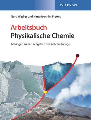 Arbeitsbuch Physikalische Chemie, 2e Losungen zu  den Aufgaben der 7. Auflage