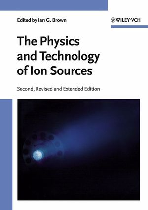 The Physics and Technology of Ion Sources, 2nd, Revised and Extended Edition (3527404104) cover image