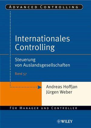 Internationales Controlling: Steuerung von Auslandsgesellschaften