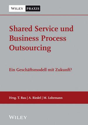 Shared Service und Business Process Outsourcing: Ein Geschäftsmodell mit Zukunft?