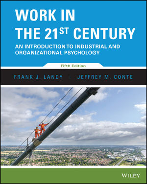 Work in the 21st Century: An Introduction to Industrial and Organizational Psychology, 5th Edition (EHEP003404) cover image