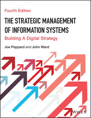 The Strategic Management of Information Systems, Building a Digital Strategy, 4th Edition (EHEP003604) cover image