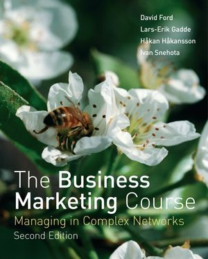 The Business Marketing Course: Managing in Complex Networks, 2nd Edition