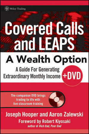 Covered Calls and LEAPS--A Wealth Option + DVD: A Guide for Generating Extraordinary Monthly Income (0470044705) cover image