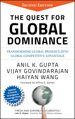 The Quest for Global Dominance: Transforming Global Presence into Global Competitive Advantage, 2nd Edition