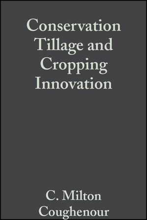 Conservation Tillage and Cropping Innovation: Constructing the New Culture of Agriculture (0470290005) cover image