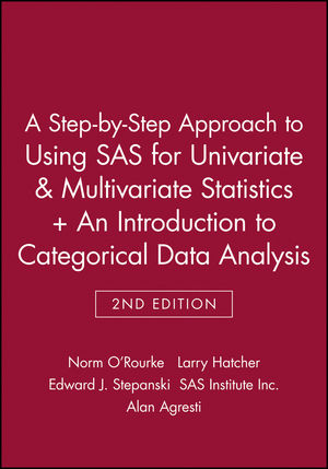 A Step-by-Step Approach to Using SAS for Univariate & Multivariate Statistics, 2nd Edition + An Introduction to Categorical Data Analysis, 2nd Edition
