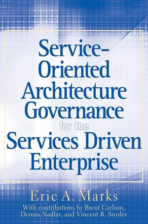 Service-Oriented Architecture (SOA) Governance for the Services Driven Enterprise (0470435305) cover image