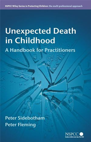 Unexpected Death in Childhood: A Handbook for Practitioners (0470724005) cover image