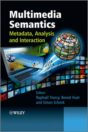 Multimedia Semantics: Metadata, Analysis and Interaction
