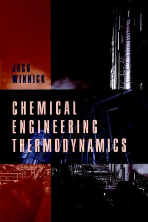 Chemical Engineering Thermodynamics: An Introduction to Thermodynamics for Undergraduate Engineering Students