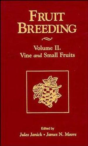 Fruit Breeding, Volume 2, Vine and Small Fruits