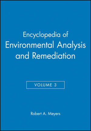 Encyclopedia of Environmental Analysis and Remediation, Volume 3