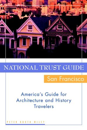 National Trust Guide/San Francisco: America's Guide for Architecture and History Travelers