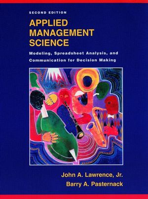 Applied Management Science: Modeling, Spreadsheet Analysis, and Communication for Decision Making, 2nd Edition (0471391905) cover image