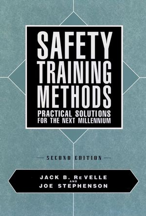 Safety Training Methods: Practical Solutions for the Next Millennium, 2nd Edition