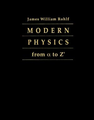 Modern Physics from alpha to Z0