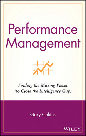 Performance Management: Finding the Missing Pieces (to Close the Intelligence Gap)