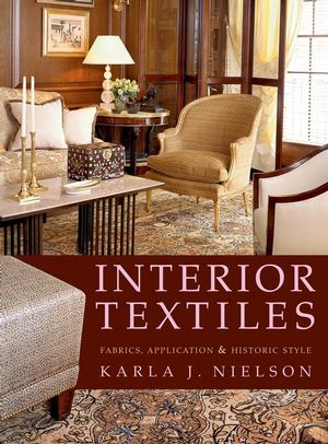 Interior Textiles: Fabrics, Application, and Historic Style (0471606405) cover image