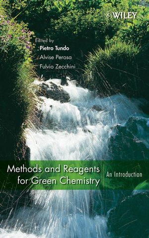 Methods and Reagents for Green Chemistry: An Introduction (0471754005) cover image