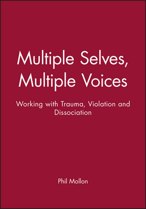 Multiple Selves, Multiple Voices: Working with Trauma, Violation and Dissociation (0471963305) cover image