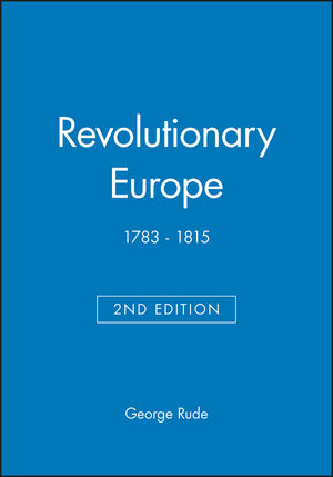 Revolutionary Europe: 1783 - 1815, 2nd Edition (0631221905) cover image