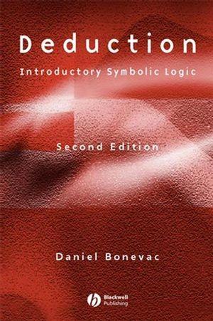 Deduction: Introductory Symbolic Logic, 2nd Edition