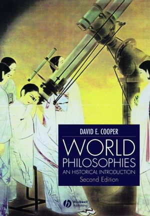 World Philosophies: A Historical Introduction, 2nd Edition