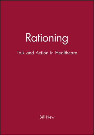 Rationing: Talk and Action in Healthcare