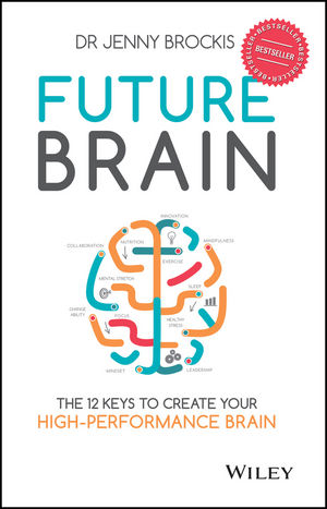 Future Brain: The 12 Keys to Create Your High-Performance Brain