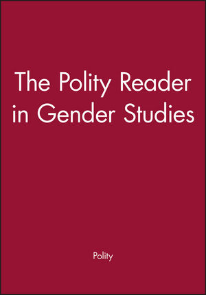 The Polity Reader in Gender Studies