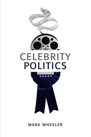 Celebrity Politics (0745671705) cover image
