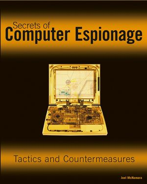 Secrets of Computer Espionage: Tactics and Countermeasures (0764537105) cover image