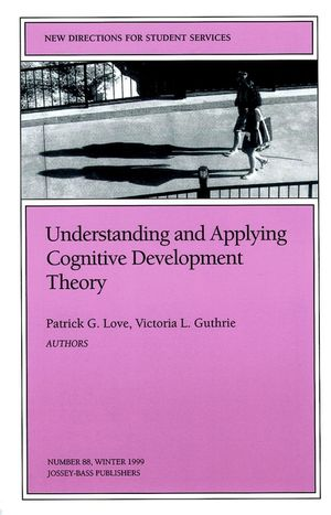 Understanding and Applying Cognitive Development Theory: New Directions for Student Services, Number 88 (0787948705) cover image