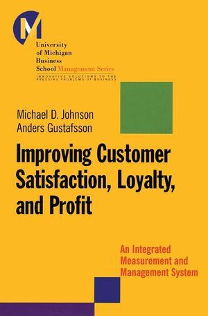 Improving Customer Satisfaction, Loyalty, and Profit: An Integrated Measurement and Management System (0787953105) cover image