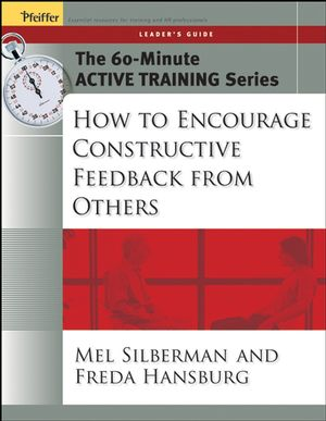 The 60-Minute Active Training Series: How to Encourage Constructive Feedback from Others, Leader