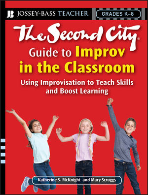 Book Cover Image for The Second City Guide to Improv in the Classroom: Using Improvisation to Teach Skills and Boost Learning