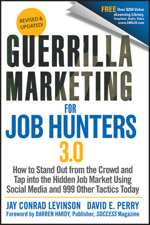 Guerrilla Marketing for Job Hunters 3.0: How to Stand Out from the Crowd and Tap Into the Hidden Job Market using Social Media and 999 other Tactics Today (1118061705) cover image