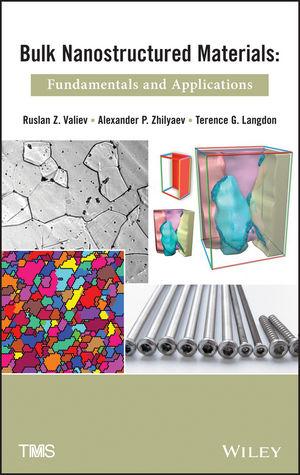 Bulk Nanostructured Materials: Fundamentals and Applications