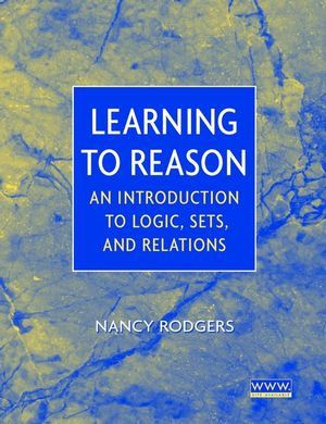 Learning to Reason: An Introduction to Logic, Sets, and Relations (1118165705) cover image