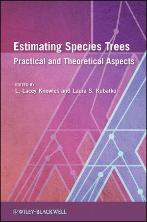 Estimating Species Trees: Practical and Theoretical Aspects (1118211405) cover image