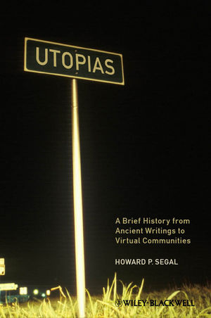 Utopias: A Brief History from Ancient Writings to Virtual Communities (1118234405) cover image