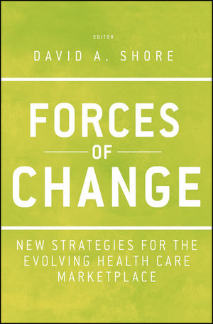 Forces of Change: New Strategies for the Evolving Health Care Marketplace (1118237005) cover image
