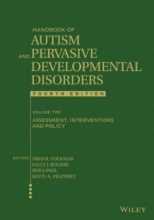 Handbook of Autism and Pervasive Developmental Disorders, Volume 2, Assessment, Interventions, and Policy, 4th Edition (1118282205) cover image