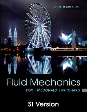 Fluid Mechanics, 8th Edition SI Version
