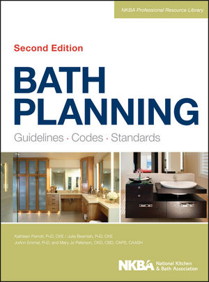 Bath Planning: Guidelines, Codes, Standards, 2nd Edition (1118404505) cover image