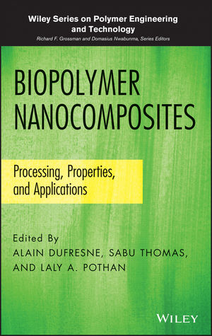 Biopolymer Nanocomposites: Processing, Properties, and Applications (1118609905) cover image
