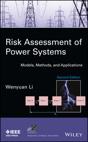 Risk Assessment of Power Systems: Models, Methods, and Applications, 2nd Edition