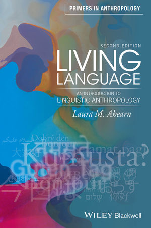 Living Language: An Introduction to Linguistic Anthropology, 2nd Edition