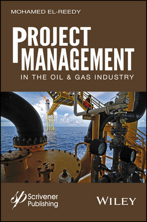 Project Management in the Oil and Gas Industry (1119084105) cover image